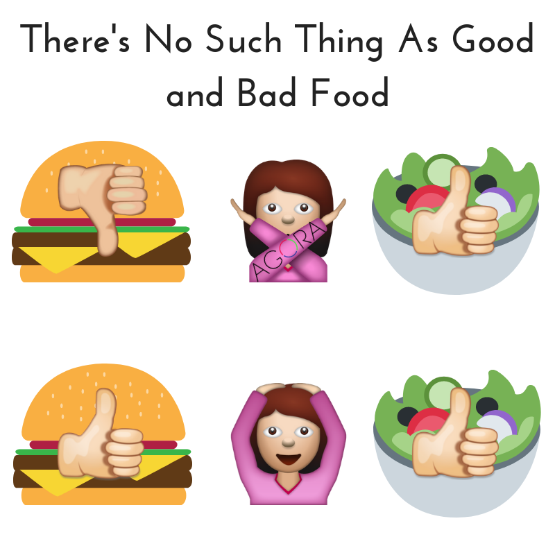 There's No Such Thing As Good and Bad Food